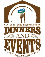 Upcoming events and dinners at Land-Based Learning